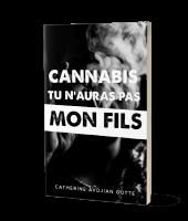 Cannabis, tu n'auras pas mon fils !